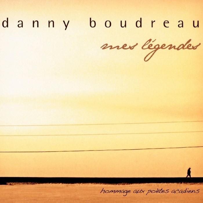 Boudreau, Danny : Mes légendes (CD)