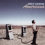 Voisine, Roch : Americana 1 (CD)
