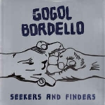 Gogol Bordello : Seekers And Finders (LP)
