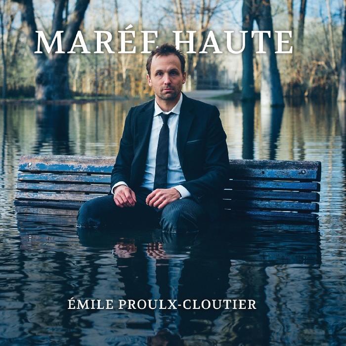 Proulx-Cloutier, Émile : Marée haute (CD)