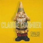 Cormier, Claude : Garde ton accent (CD)