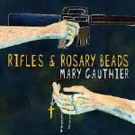 Mary Gauthier : Rifles And Rosary Beads (LP)