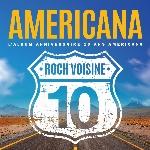Voisine, Roch : Americana 10 ans (CD)