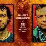 Daniel Boucher : 20 ans d'une pas pire épopée (CD)