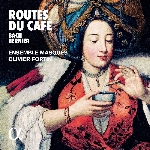 Ensemble Masques : Bach & Bernier: Routes du café (CD)