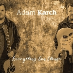 Karch, Adam : Everything Can Change (CD)