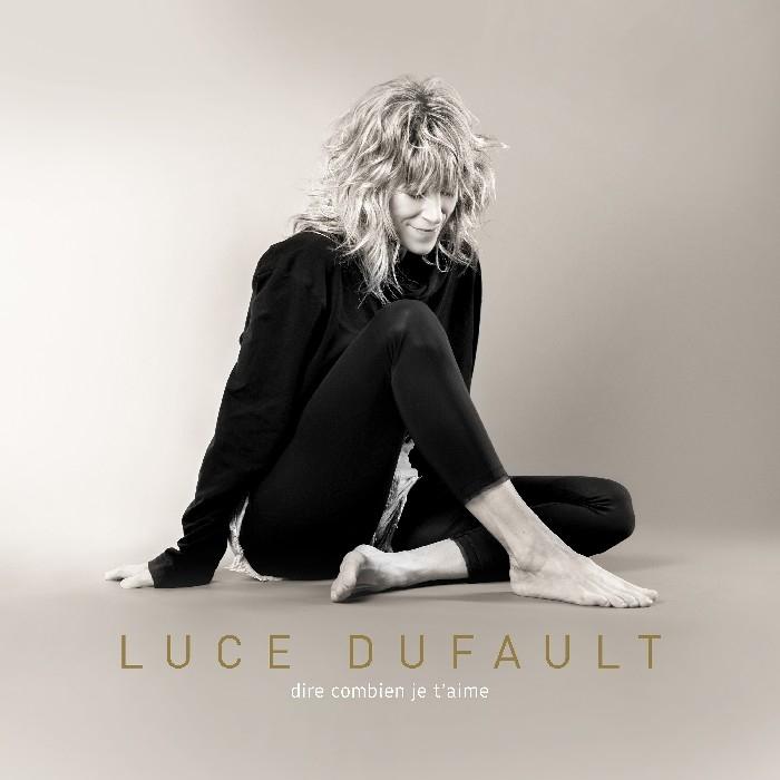 DuFault, Luce : Dire combien je t'aime (CD)