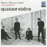 Quatuor Ebene : Debussy, Faure & Ravel - String Quartets (CD)