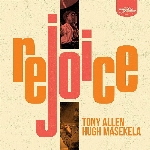 Allen, Tony : Rejoice - & Hugh Masekela (CD)