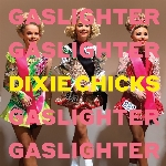Dixie Chicks : Gaslighter (LP)