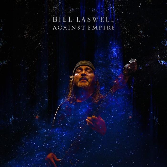 Laswell, Bill : Against Empire (CD)