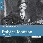 Johnson, Robert : The Rough Guide To Robert Johnson (Delta Blues Legend) (LP)
