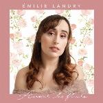 Landry, Émilie : Arroser les fleurs (CD)