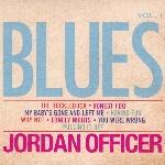 Officer, Jordan : Blues, Vol. 1 (CD)