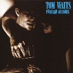 Waits, Tom : Foreign Affairs - 2018 Remastered (LP)