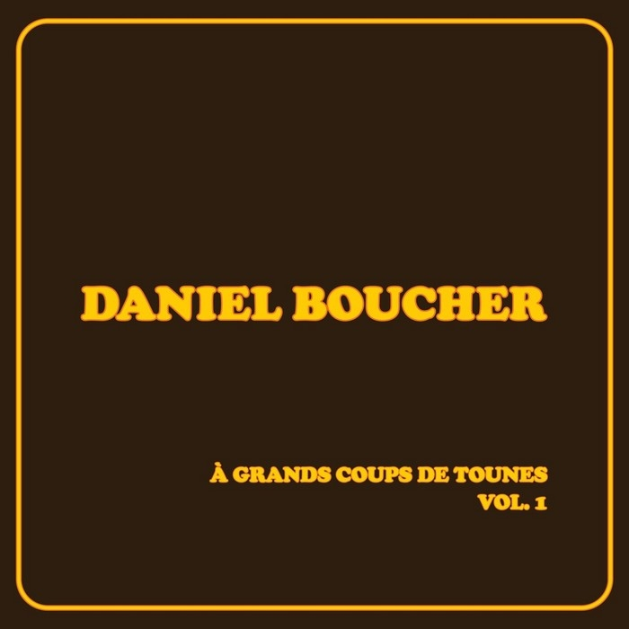 Boucher, Daniel : À grands coups de tounes, Vol. 1 (LP)