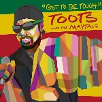 Toots & The Maytals : Got To Be Tough (CD)