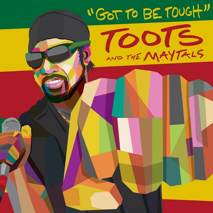 Toots & The Maytals : Got To Be Tough (LP)