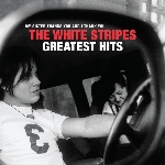 The White Stripes : The White Stripes Greatest Hits (CD)